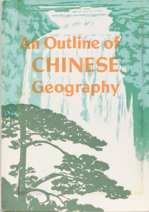 An Outline of Chinese Geography. Chung Chih.