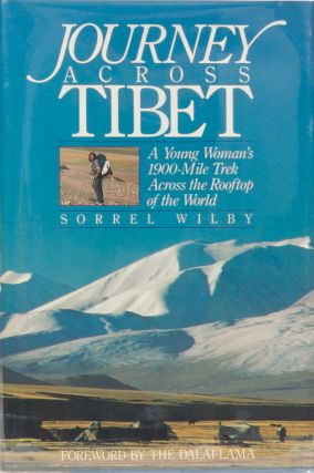 Journey Across Tibet. Sorel Wilby.