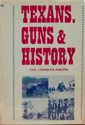 Texans, Guns & History. Charles Askins.