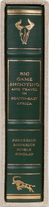 Big Game Shooting and Travel in South-East Africa. F. R. N. Findlay