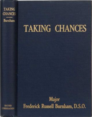 Taking Chances. Major Frederick Russell Burnham.