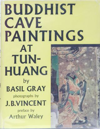 Buddhist Cave Paintings at Tun-Huang. B. Gray.