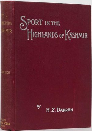 Sport in the Highlands of Kashmir. H. Z. Darrah.