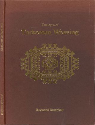 Catalogue of Turkoman Weaving. R. Benardout