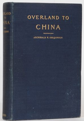 Overland to China. A. Colquhoun.