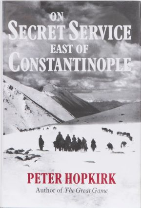 On Secret Service East of Constantinople. Peter Hopkirk.
