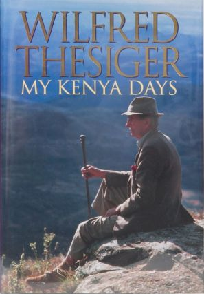 My Kenya Days. Wilfred Thesiger.