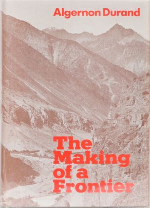 The Making of a Frontier. A. Durand
