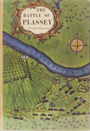 The Battle of Plassey. Michael Edwardes