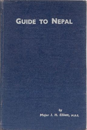 Guide to Nepal. J. Elliott.