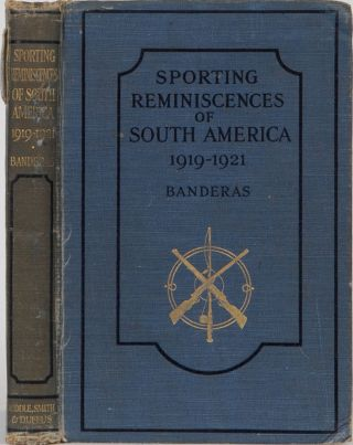 Sporting Reminiscences of South America. Banderas.