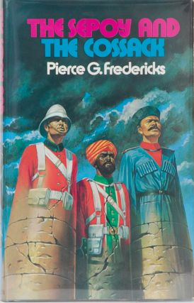 The Sepoy and to Cossak. P. Fredericks.