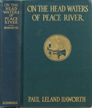 On the Headwaters of the Peace River. P. Haworth