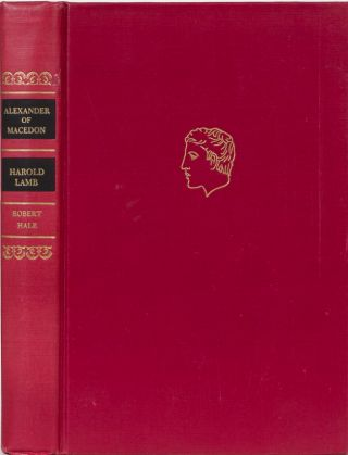 Alexander of Macedon. Harold Lamb