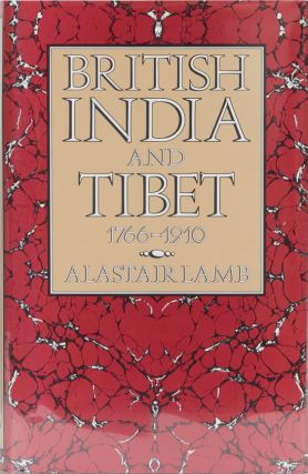 British India and Tibet 1766-1910. Alastair Lamb