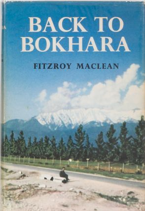 Back to Bokhara. Fitzroy Maclean.