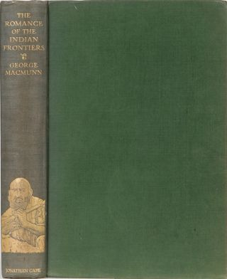 The Romance of Indian Frontiers. George MacMunn.
