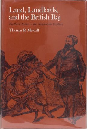 Land, Lanlords and the British Raj. Thomas R. Metcalf.