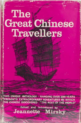 The Great Chinese Travellers. Jeanette Mirsky.