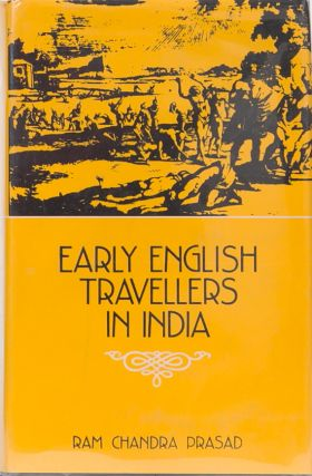 Early English Travellers to India. Ram Chandra Prasad.