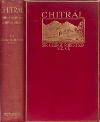 Chitral. Sir George S. Robertson.