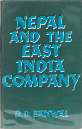 Nepal and the East India Company. B. D. Sanwal.