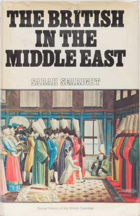 The British in the Middle East. Sarah Searight.
