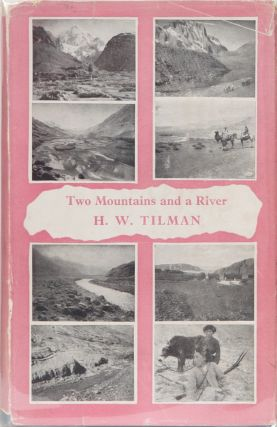 Two Mountains and a River. HW Tilman.
