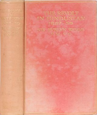 The Revolt in Hindustan 1857-59. Sir Evelyn Wood.