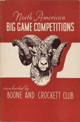 North American Big Game Competitions. Boone, Crockett.
