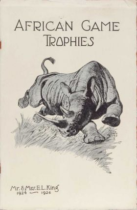 African Game Trophies 1924-1946. King Mr., Mrs. E. L
