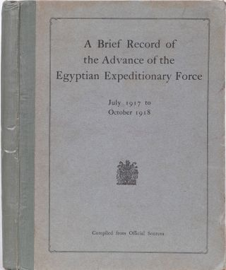 A Brief Record of the Advance of the Egyptian Expeditionary Force. TE Lawrence