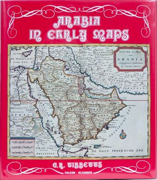 Arabia in Early Maps. G. R. Tibbetts