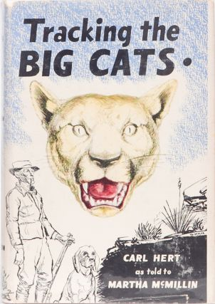 Tracking the Big Cats. Carl Hert.