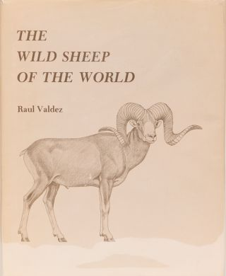 The Wild Sheep of the World. Raul Valdez.