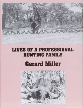 Lives of a Professional Hunting Family. Gerard Miller