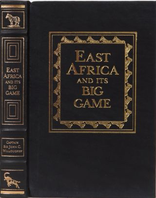 East Africa and Its Big Game. J. Willoughby
