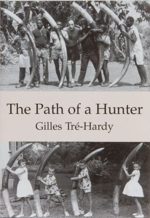 The Path of a Hunter. Gilles Tre-Hardy