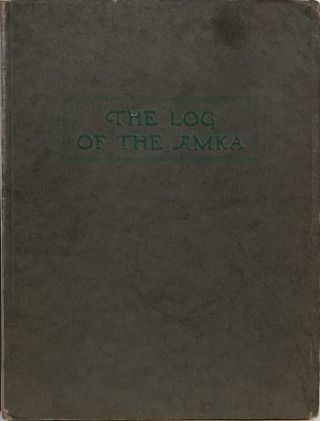 The Log of the Amka. Ralph H. Plumb