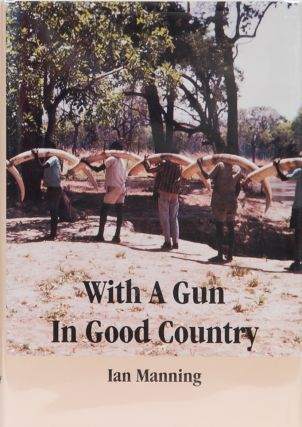 With a Gun in Good Country. Ian Manning