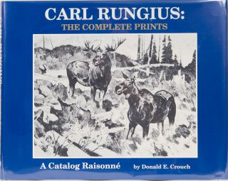 Carl Rungius The Complete Prints. D. Crouch