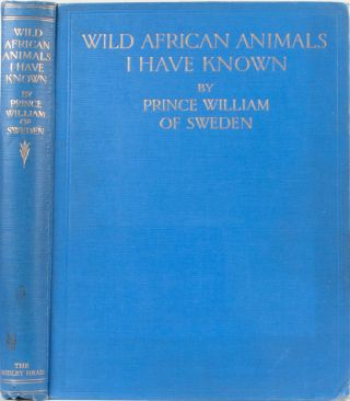 Wild African Animals I Have Known. Prince William of Sweden