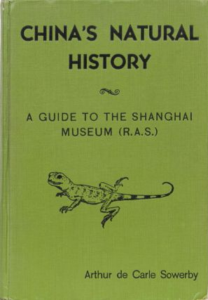 China's Natural History. Arthur de Carle Sowerby