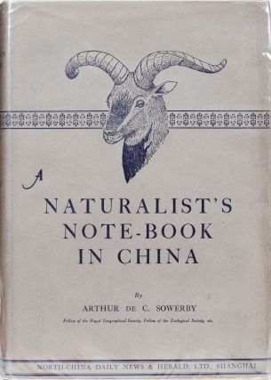 A Naturalist's Note-Book in China. A. de C. Sowerby