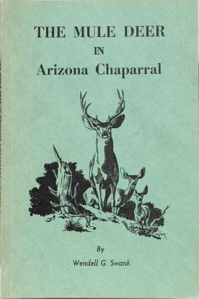 The Mule Deer in Arizona Chaparral. Wendell G. Swank