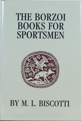 The Borzoi Books for Sportsmen. M. L. Biscotti