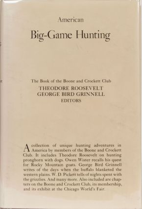 American Big Game Hunting. T. Roosevelt, G. Grinnell