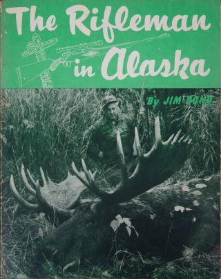 The Rifleman in Alaska. J. Bond