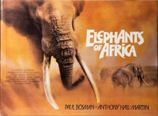 Elephants of Africa. P. Bosman, A. Hall-Martin