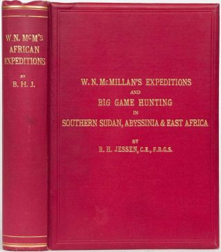 W.N. McMillin's Expeditions and Big Game Hunting in Southerm Sudan, Abyssinia and East Africa. B. Jessen.